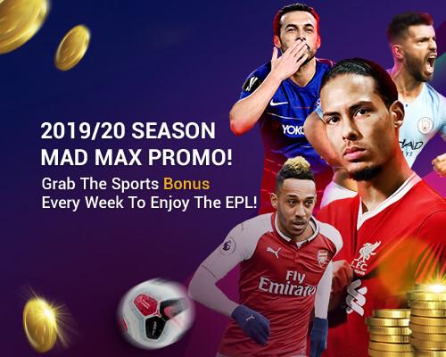 201920 Season Mad Max Promo! Grab the Sports Bonus Every Week to Enjoy the EPL! (WP)
